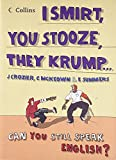 Collins I Smirt, You Stooze, They Krump: Can you still speak English? by Justin Crozier (2006-10-02)