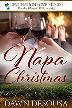 Napa Christmas: A Travel Novella #2 (The MacAllesters (William and JJ)) by [DeSousa, Dawn]