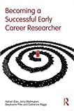 img - for Becoming a Successful Early Career Researcher by Eley, Adrian, Wellington, Jerry, Pitts, Stephanie, Biggs, Catherine (August 4, 2012) Paperback 1 book / textbook / text book