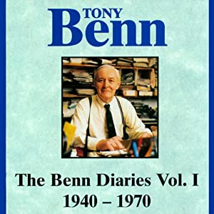 The Benn Diaries, 1940-1970 Audiobook