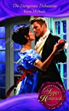Front cover for the book The Dangerous Debutante by Kasey Michaels