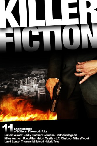 Killer Fiction: 11 Short Stories of Killers, Fixers, and P.I.s