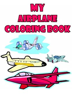Airplane Coloring Book: Coloring Book for Kids Ages 2-4 3-5 ...