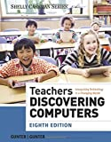 Teachers Discovering Computers 8th Edition