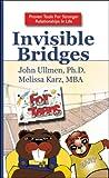 Invisible Bridges for Teens, John Ullmen and Melissa Karz MBA, 1425771688
