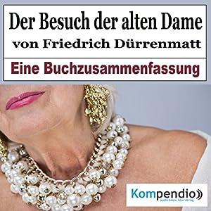 Der Besuch der alten Dame von Friedrich Dürrenmatt: Eine Buchzusammenfassung Hörbuch