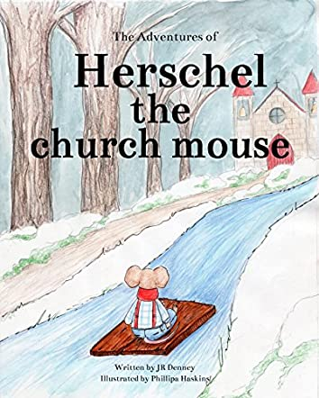 The Adventures of Herschel the Church Mouse