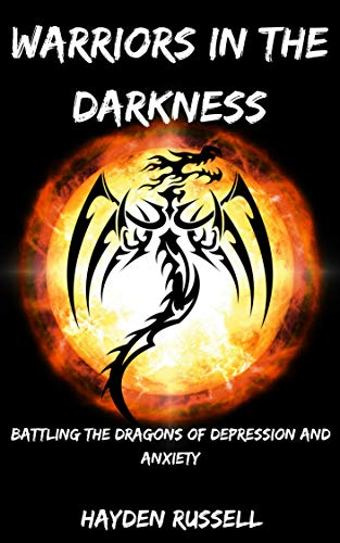 #freebooks – Warriors in the Darkness- Battling the Dragons of Depression and Anxiety. Kindle, free today.