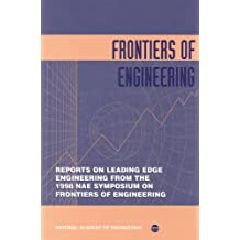 Frontiers of Engineering: Reports on Leading Edge Engineering From the 1998 NAE Symposium on Frontiers of Engineering (Compass Series)