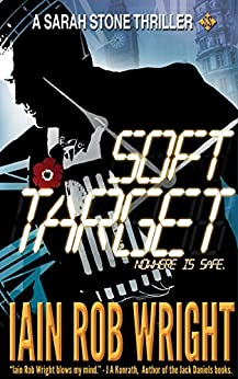 Soft Target (Major Crimes Unit Book 1) by [Wright, Iain Rob]