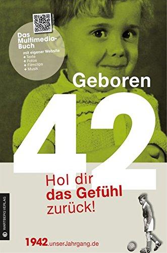 Geboren 1942 - Hol dir das Gefühl zurück! (Geboren 19xx - Hol dir das Gefühl zurück!)