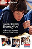 img - for Reading Projects Reimagined: Student-Driven Conferences to Deepen Critical Thinking book / textbook / text book