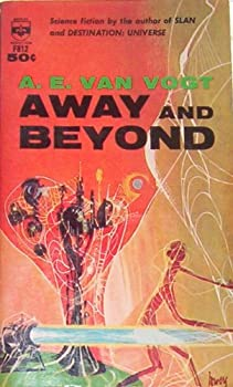 Away and Beyond by A. E. van Vogt science fiction and fantasy book and audiobook reviews