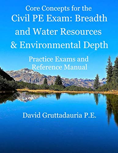 - Civil PE Exam Breadth and Water Resources and Environmental Depth: Reference Manual, 80 Morning Civil PE, and 40 Water Resources and Environmental Depth Practice Problems