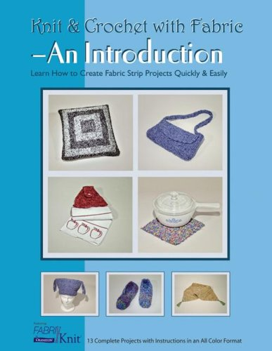 Knit & Crochet with Fabric: An Introduction (Knit and Crochet with Fabric (Cranston Print Fabric)