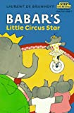 Babar's Little Circus Star, Laurent De Brunhoff, 0394889592