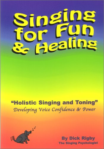 Download Holistic Singing and Toning: Developing Voice Power for Healing and Enjoyment pdf
