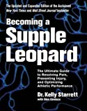 Becoming a Supple Leopard 2nd Edition: The Ultimate Guide to Resolving Pain, Preventing Injury, and Optimizing Athletic Performance фото