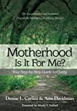 img - for Motherhood - Is It For Me?: Your Step-by-Step Guide to Clarity book / textbook / text book