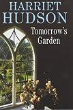 Tomorrow's Garden, Harriet Hudson, 0727858386