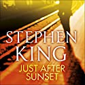 Just After Sunset Audiobook by Stephen King Narrated by Stephen King, Holter Graham, Mare Winningham, Denis O'Hare, Ron McLarty, Jill Eikenberry, Ben Shenkman