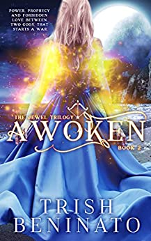 Awoken: The Jewel Trilogy Book 2 by [Beninato, Trish]