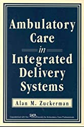 Ambulatory Care in Integrated Delivery Systems (J-B AHA Press)