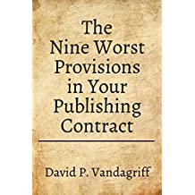 The Nine Worst Provisions in Your Publishing Contract