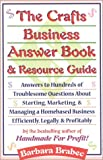 The Crafts Business Answer Book & Resource Guide