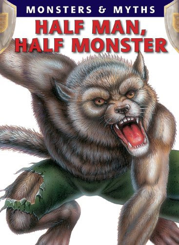 Half Man, Half Monster (Monsters & Myths (Paperback))