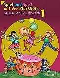 Spiel und Spaß mit der Blockflöte: Schule für die Sopranblockflöte (barocke Griffweise) / Neuausgabe. Band 1. Sopran-Blockflöte. Schülerheft.