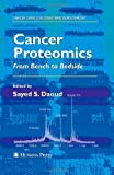 Cancer Proteomics : From Bench to Bedside, , 1588298582