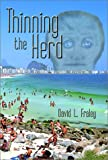 Thinning the Herd, David L. Fraley, 0971303207