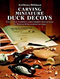 Miniature Duck Decoys for Woodcarvers, Anthony Hillman, 0486249360