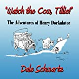 img - for Watch the Cow, Tillie!: The Adventures of Henry Dorkalator book / textbook / text book