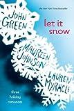 """Let It Snow Three Holiday Romances"" av John Green"