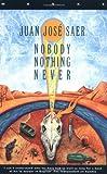 Nobody Nothing Never, Juan J. Saer, 1852422734