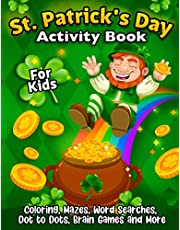 St. Patrick's Day Activity Book: The Fun and Lucky St. Patrick's Day Coloring and Activity Gift Book For Kids Ages 4-8