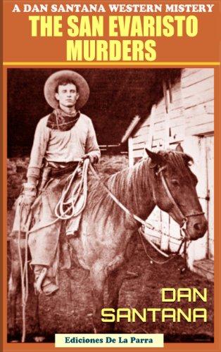 The San Evaristo Murders (A Dan Santana Western Mystery Book - Santana San