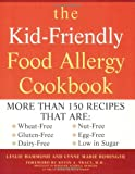 img - for The Kid-Friendly Food Allergy Cookbook: More Than 150 Recipes That Are Wheat-Free, Gluten-Free, Dairy-Free, Nut-Free, Egg-Free, and Low in Sugar book / textbook / text book
