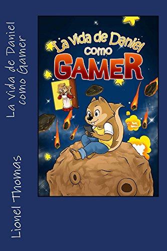 La vida de Daniel como Gamer (Spanish Edition) - Telefono Ltd