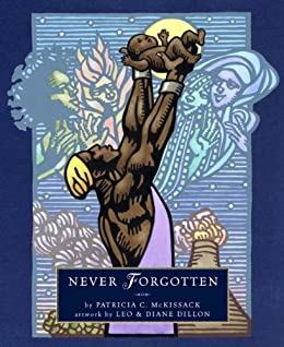 Never Forgotten (Junior Library Guild Selection) by [McKissack, Patricia C.]