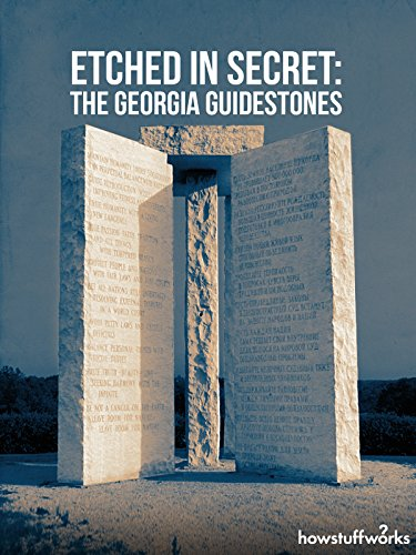 Etched in Secret: The Georgia Guidestones