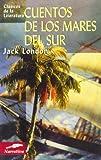 Cuentos de Los Mares Del Sur, Jack London, 8497648145