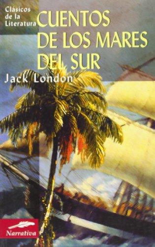 Cuentos de los mares del sur (Clásicos de la literatura series)
