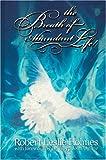 Breath of Abundant Life, Robert L. Holmes, 1889893471