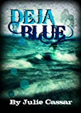 Deja Blue (The Ruby Blue Series Book 2)