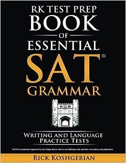 RK Test Prep Book of Essential SAT® Grammar: Writing and Language Practice Tests