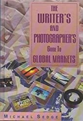 The Writer's and Photographer's Guide to Global Markets by Michael Sedge (1999-02-07)