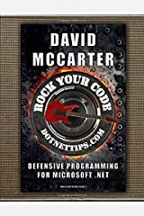 Rock Your Code: Defensive Programming for Microsoft .NET Paperback
